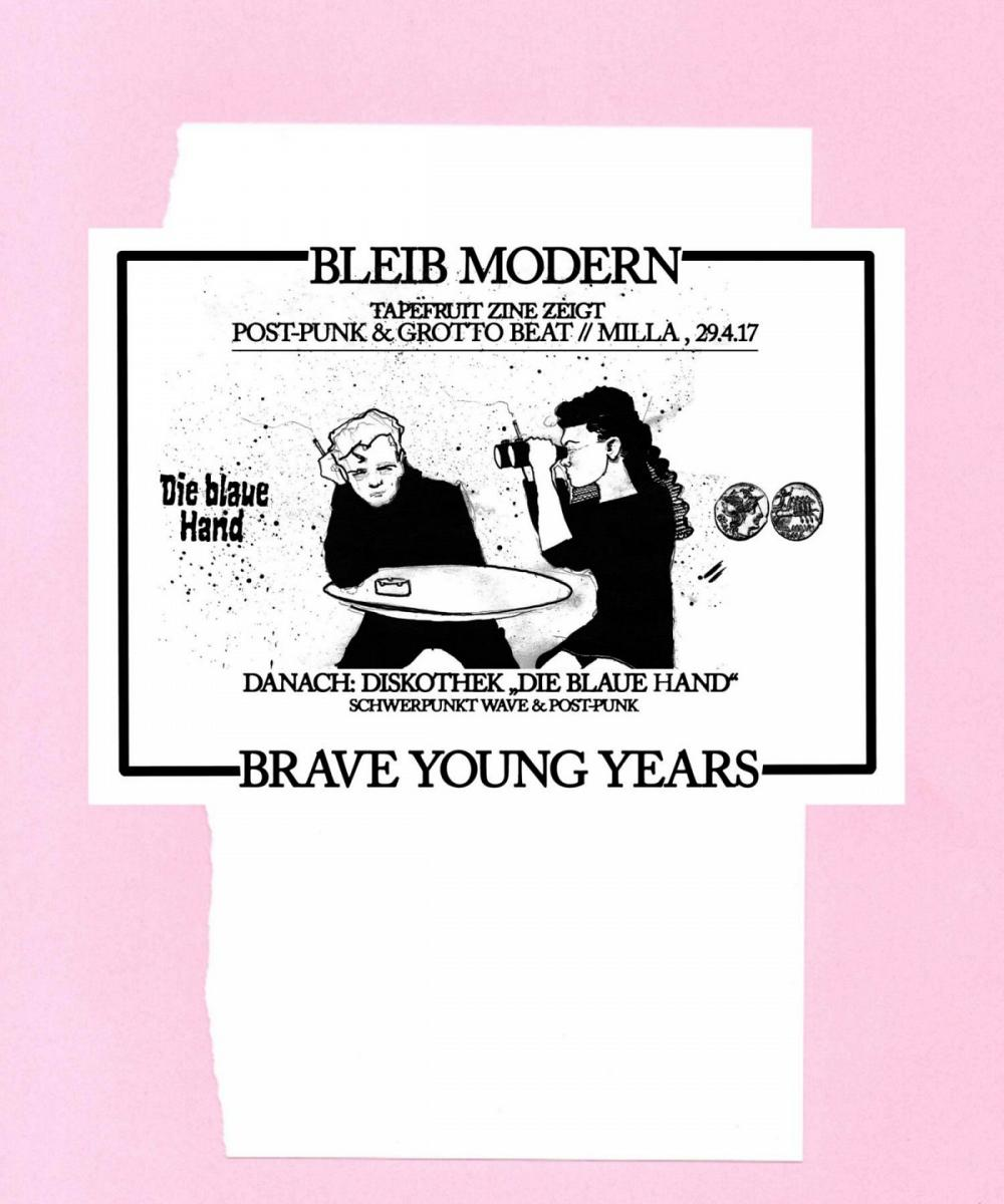Tapefruit Konzert: Bleib Modern + Brave Young Years | 29.04.2017 @ Milla Club