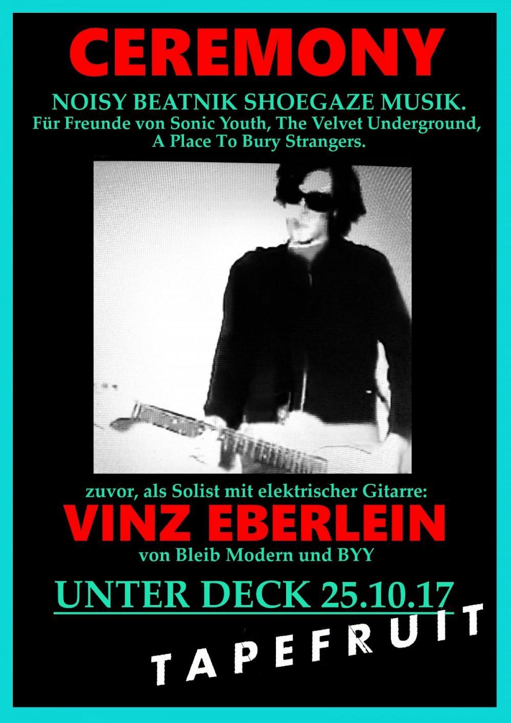 Tapefruit Konzert: Ceremony + Vinz Eberlein + Alex Kelman | 25.10.2017 @ Unter Deck