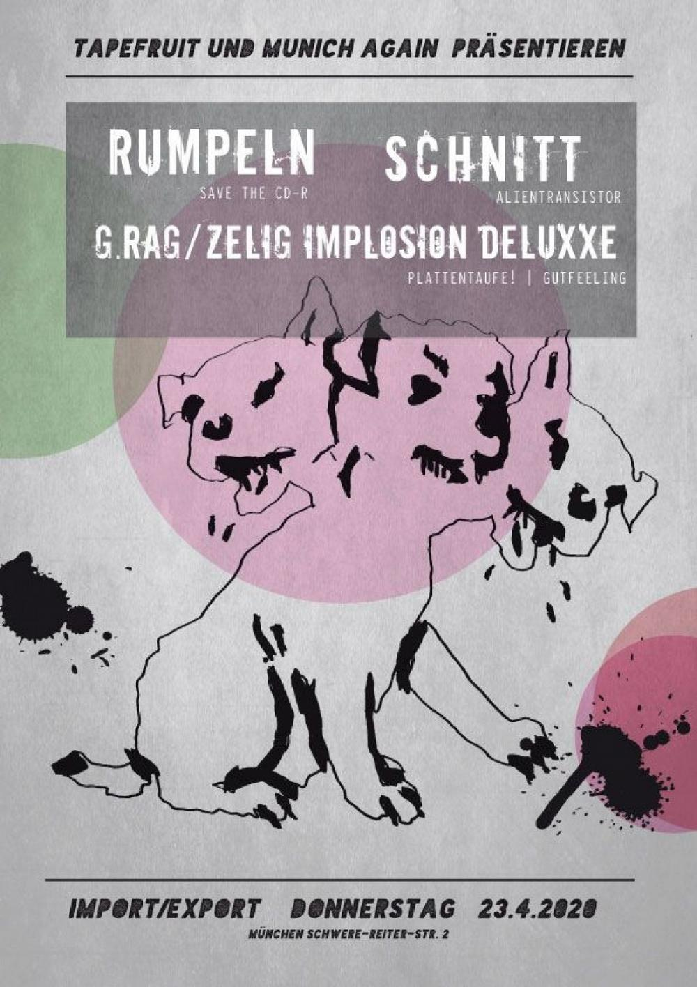 Tapefruit Konzert: g.rag / zelig implosion - deluxxe + Schnitt + Rumpeln | 23.04.2020 @ Import Export