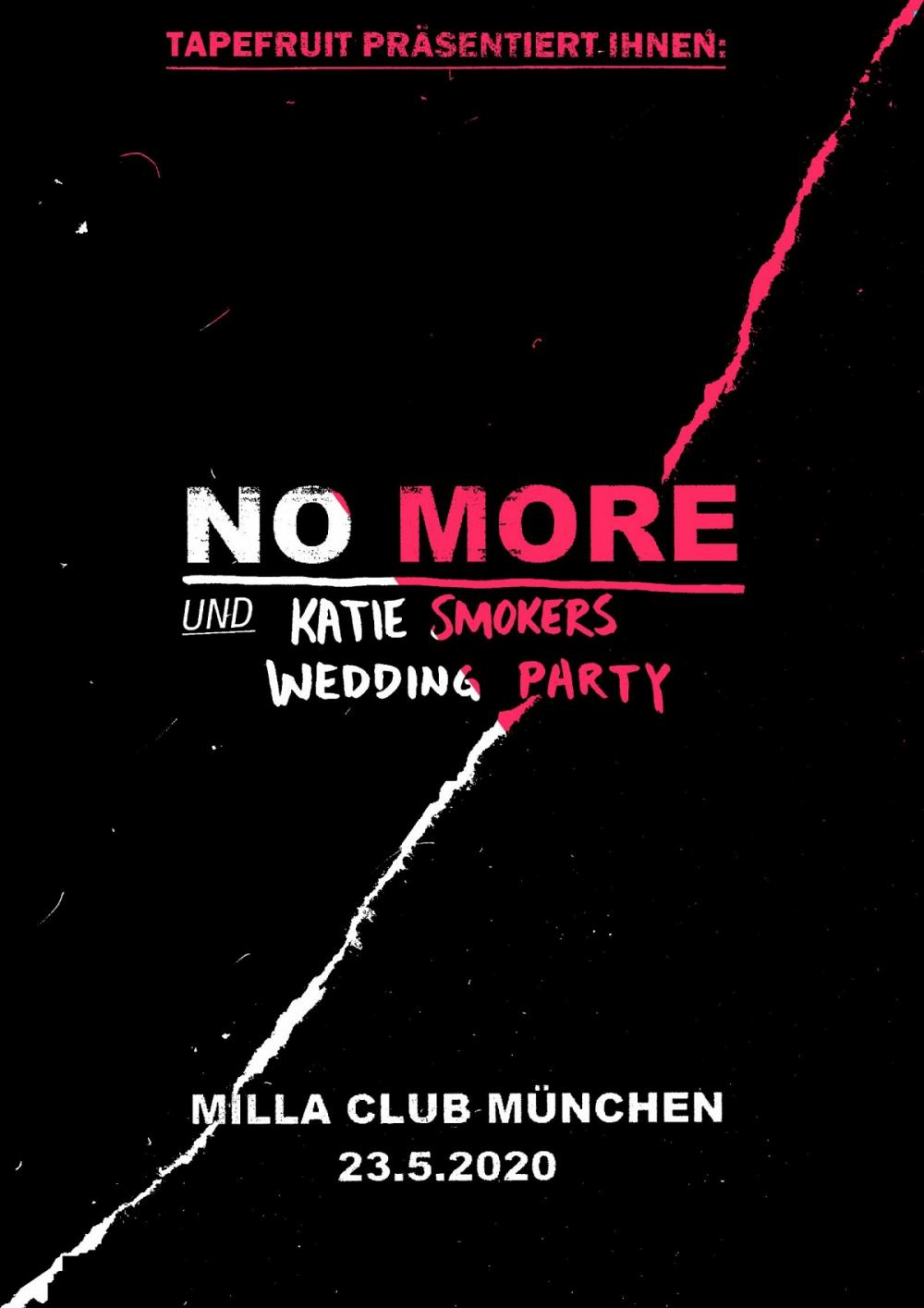 Tapefruit Konzert: NO MORE + Katie Smokers Wedding Party | 23.05.2020 @ Milla Club