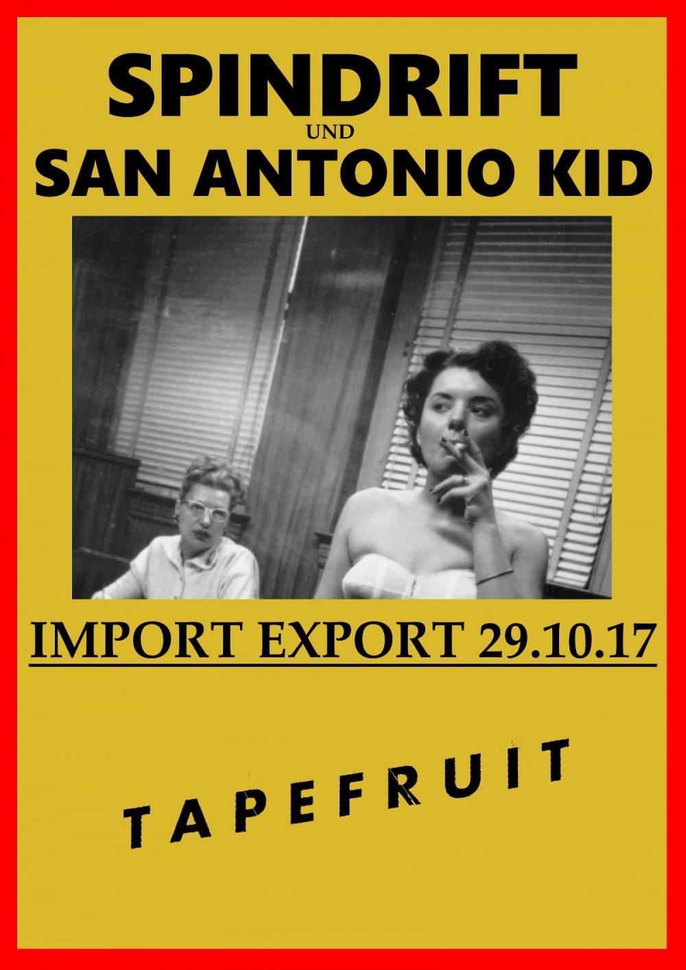 Tapefruit Konzert: Spindrift + San Antonio Kid | 29.10.2017 @ Import Export