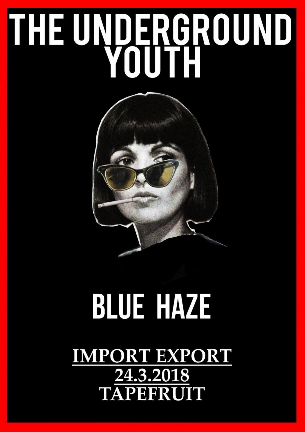 Tapefruit Konzert: The Underground Youth + Blue Haze | 24.03.2018 @ Import Export