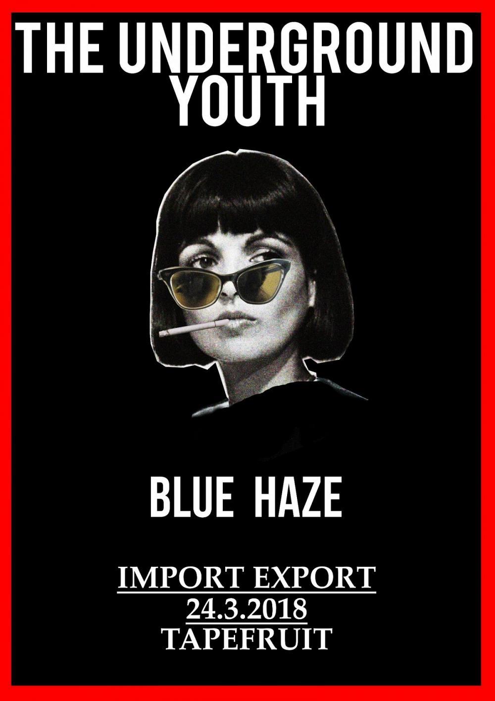 The Underground Youth + Blue Haze